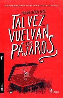 TAL VEZ VUELVAN LOS PAJAROS / 3 ED.