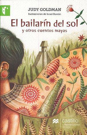 BAILARIN DEL SOL Y OTROS CUENTOS MAYAS, EL