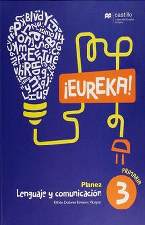 EUREKA LENGUAJE Y COMUNICACION 3 SERIE PLANEA PRIMARIA