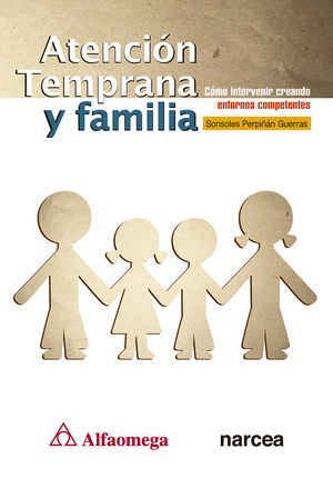 Atención temprana y familia. Cómo intervenir creando entornos competentes