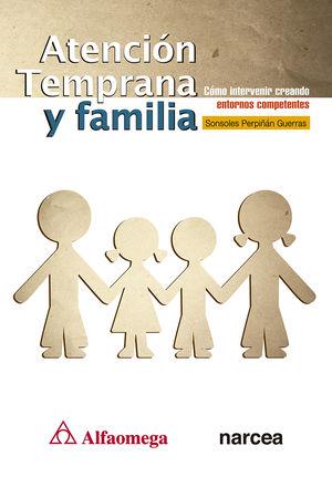 Atención temprana y familia. Cómo intervenir creando entornos competentes