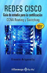 REDES CISCO. GUIA DE ESTUDIO PARA LA CERTIFICACION CCNA ROUTING Y SWITCHING