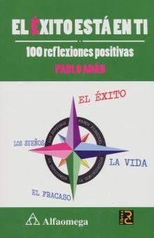 EXITO ESTA EN TI, EL. 100 REFLEXIONES POSITIVAS