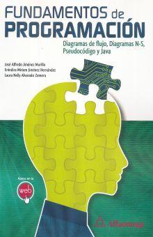 FUNDAMENTOS DE PROGRAMACION. DIAGRAMAS DE FLUJO / DIAGRAMAS N-S / PSEUDOCODIGO Y JAVA