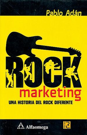 ROCK MARKETING. UNA HISTORIA DEL ROCK DIFERENTE