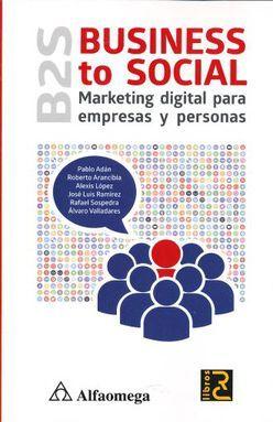 B2S BUSINESS TO SOCIAL. MARKETING DIGITAL PARA EMPRESAS Y PERSONAS