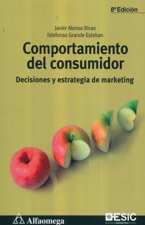 COMPORTAMIENTO DEL CONSUMIDOR. DECISIONES Y ESTRATEGIA DE MARKETING / 8 ED.