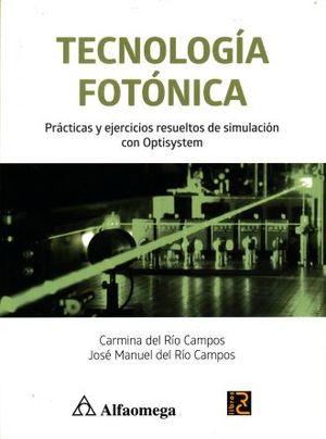 TECNOLOGIA FOTONICA. PRACTICAS Y EJERCICIOS RESUELTOS DE SIMULACION CON OPTISYSTEM