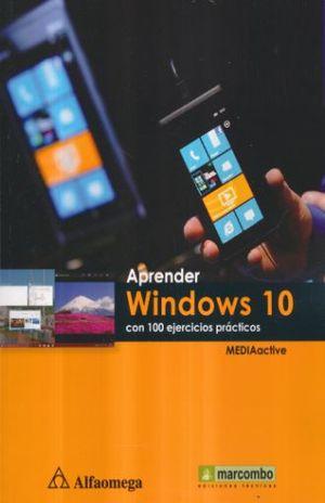 APRENDER WINDOWS 10 CON 100 EJERCICIOS PRACTICOS