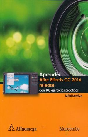 APRENDER AFTER EFFECTS CC 2016 CON 100 EJERCICIOS PRACTICOS