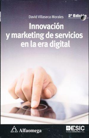 INNOVACION Y MARKETING DE SERVICIOS EN LA ERA DIGITAL / 2 ED.