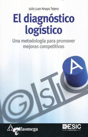 DIAGNOSTICO LOGISTICO, EL. UNA METODOLOGIA PARA PROMOVER MEJORAS COMPETITIVAS