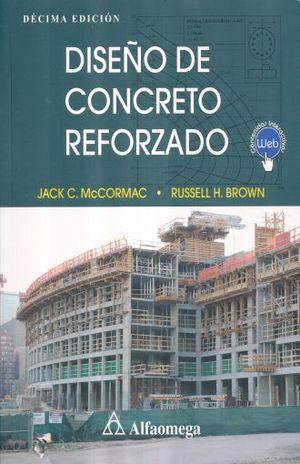 DISEÑO DE CONCRETO REFORZADO / 10 ED.