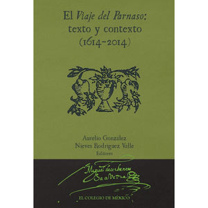VIAJE DEL PARNASO, EL. TEXTO Y CONTEXTO 1614 - 2014