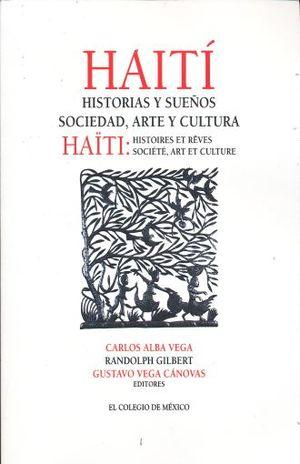 HAITI. HISTORIAS Y SUEÑOS SOCIEDAD ARTE Y CULTURA