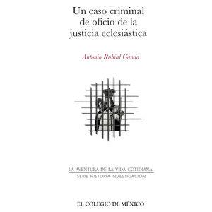 Un caso criminal de oficio de la justicia eclesiástica