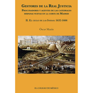 GESTORES DE LA REAL JUSTICIA. PROCURADORES Y AGENTES DE LAS CATEDRALES HISPANAS NUEVAS EN LA CORTE DE MADRID