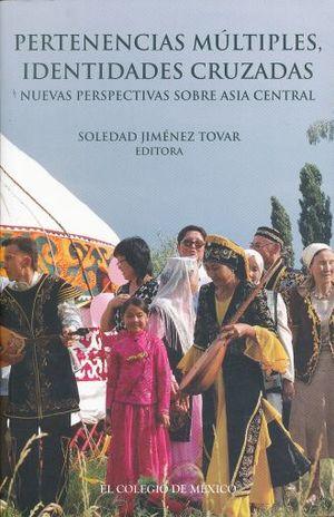 PERTENENCIAS MULTIPLES IDENTIDADES CRUZADAS. NUEVA PERSPECTIVA SOBRE ASIA CENTRAL