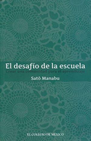 DESAFIO DE LA ESCUELA. CREAR UNA COMUNIDAD PARA EL APRENDIZAJE