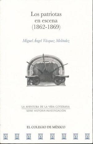 PATRIOTAS EN ESCENA 1862 - 1869