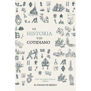 HISTORIA Y LO COTIDIANO, LA
