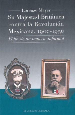 Su majestad británica contra la Revolución Mexicana, 1900-1950