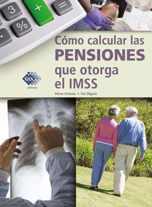 Cómo calcular las pensiones que otorga el IMSS