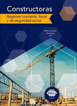Constructoras. Régimen contable, fiscal y de seguridad social
