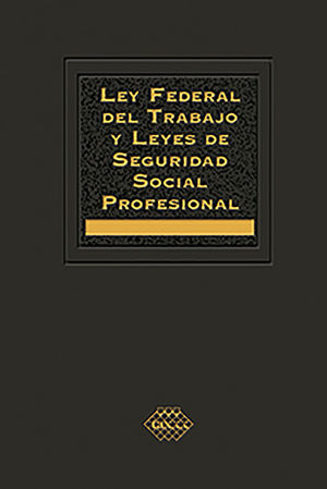 Ley federal del trabajo y leyes de seguridad social profesional 2021
