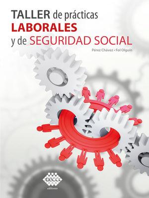 Taller de prácticas laborales y de seguridad social 2021 / 17 ed.