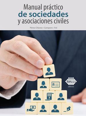 Manual práctico de sociedades y asociaciones civiles 2021 / 20 ed.
