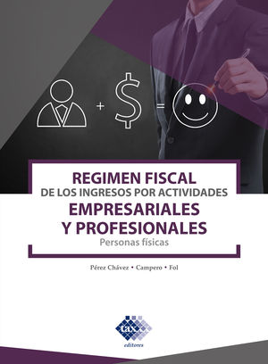 Régimen fiscal de los ingresos por actividades empresariales y profesionales 2021. Personas físicas
