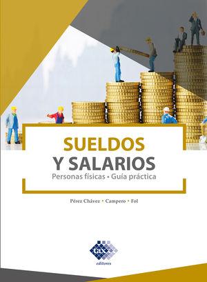 Sueldos y salarios. Personas físicas guía práctica 2021 / 2 ed.