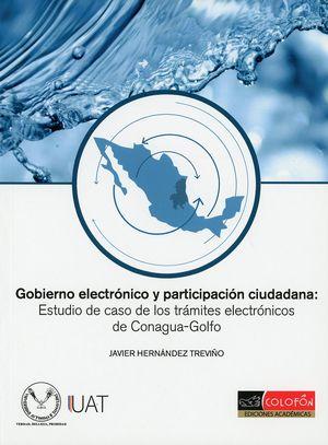 Gobierno electrónico y participación ciudadana: Estudio de caso de los trámites electrónicos de Conagua-Golfo
