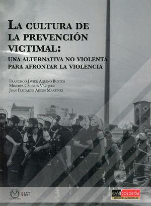 La cultura de la prevención victimal: una alternativa no violenta para afrontar la violencia