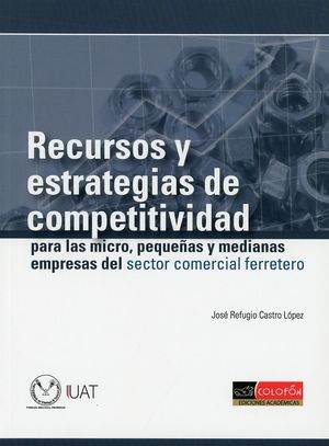 Recursos y estrategias de competitividad para las micro, pequeñas y medianas empresas del sector comercial ferretero