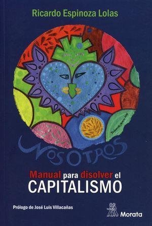 Nosotros. Manual para disolver el capitalismo