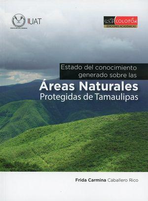 Estado del conocimiento generado sobre las áreas naturales protegidas de Tamaulipas