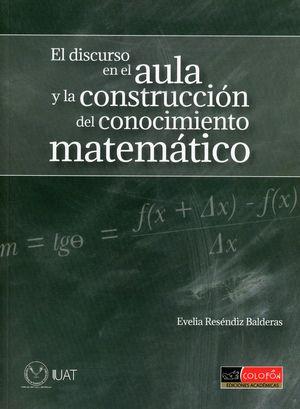 El discurso en el aula y la construcción del conocimiento matemático