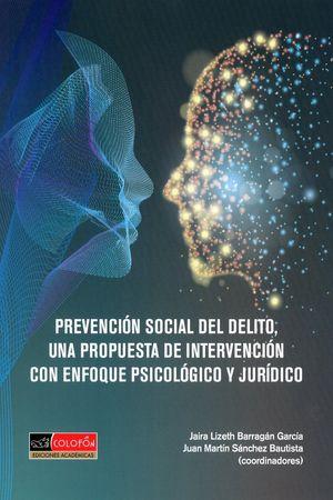Prevención social del delito, una propuesta de intervención con enfoque psicológico y jurídico