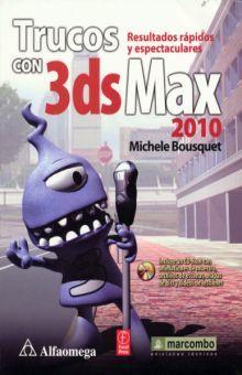 TRUCOS CON 3DS MAX 2010 (INCLUYE CD)