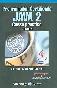 PROGRAMADOR CERTIFICADO JAVA 2. CURSO PRACTICO / 3 ED.
