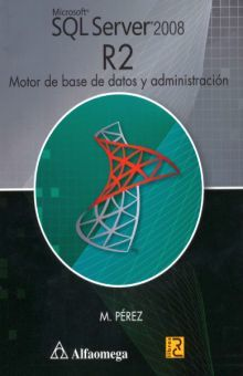 SQL SERVER 2008 R2. MOTOR DE BASE DE DATOS Y ADMINISTRACION