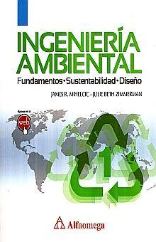 INGENIERIA AMBIENTAL. FUNDAMENTOS SUSTENTABILIDAD DISEÑO