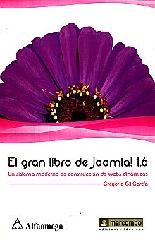 GRAN LIBRO DE JOOMLA 1.6, EL. UN SISTEMA MODERNO DE CONSTRUCCION DE WEBS DINAMICAS