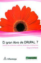 GRAN LIBRO DE DRUPAL 7, EL. GESTION DE CONTENIDOS ESTATICOS DINAMICOS E INTERACTIVOS