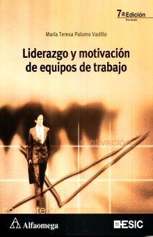 LIDERAZGO Y MOTIVACION DE EQUIPOS DE TRABAJO / 7 ED.