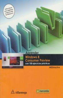 APRENDER WINDOWS 8 CONSUMER PREVIEW CON 100 EJERCICIOS PRACTICOS