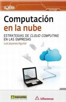 COMPUTACION EN LA NUBE. ESTRATEGIAS DE CLOUD COMPUTING EN LAS EMPRESAS