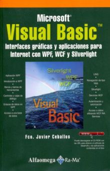 VISUAL BASIC. INTERFACES GRAFICAS Y APLICACIONES PARA INTERNET CON WPF WCF Y SILVERLIGHT